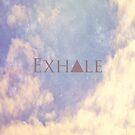 Exhale by Vintageskies