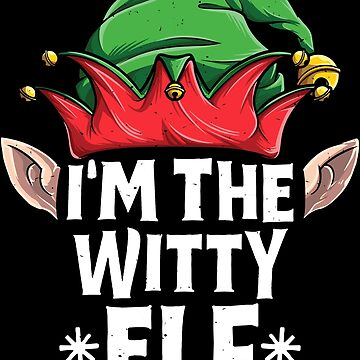 I'm the Witty Elf T Shirt Christmas Family Matching Pajamas by LiqueGifts