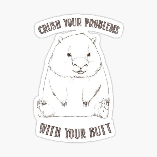 Wise Wombat - Crush it 4 Sticker