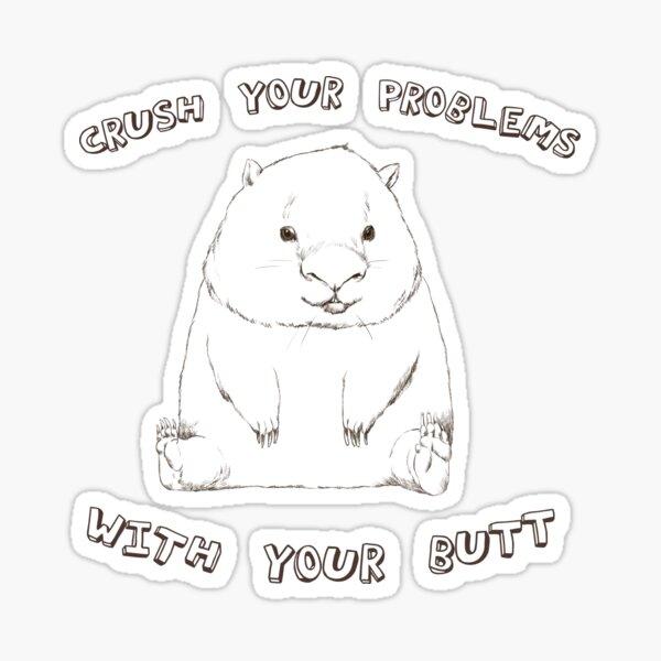 Wise Wombat - Crush it 5 Sticker
