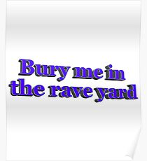 Bury me in the rave yard Poster