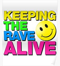 Keeping the rave alive Poster