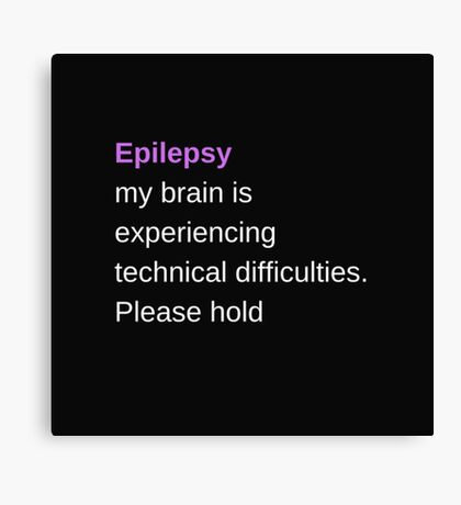 Epilepsy Awareness design fun and uplifting quote in support of epilepsy awareness Canvas Print