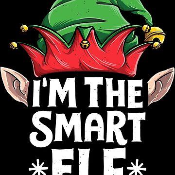 I'm the Smart Elf T Shirt Christmas Family Matching Pajamas by LiqueGifts