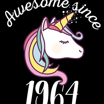 Awesome Since 1964 Funny Unicorn Birthday by with-care