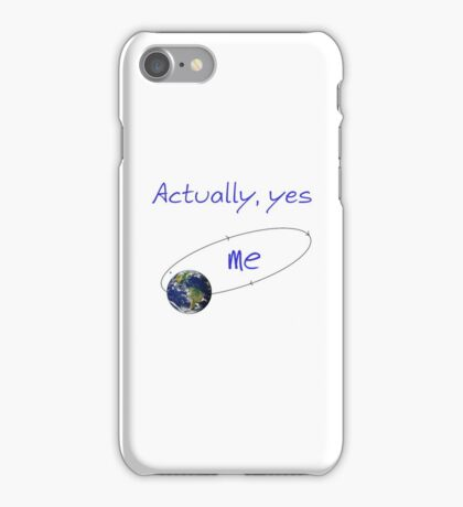 Actually yes ..... iPhone Case/Skin