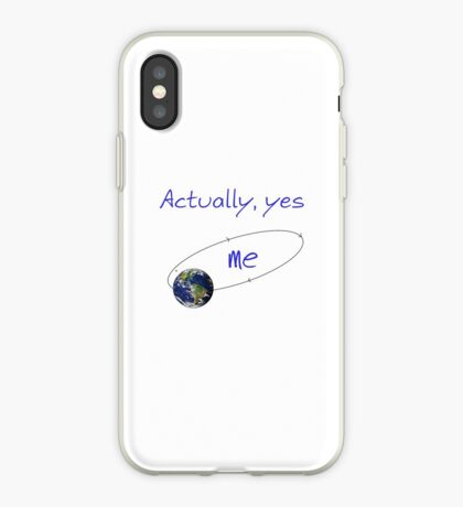 Actually yes ..... iPhone Case