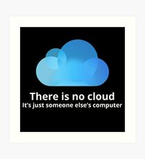 There is no cloud Art Print