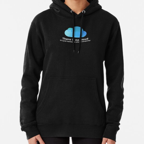 There is no cloud Pullover Hoodie