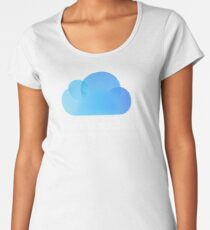 There is no cloud Women's Premium T-Shirt