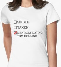 Mentally dating Tom Holland Women's Fitted T-Shirt
