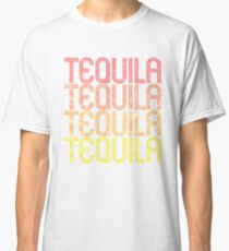 'Tequila' Cool National Tequila Day Gift  Classic T-Shirt