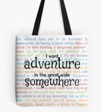 I Want Adventure in the Great Wide Somewhere Tote Bag