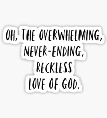 overwhelming love of god Sticker