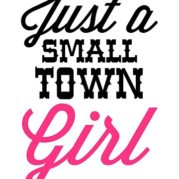 Small Town Girl Music Quote by quarantine81