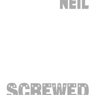 If Neil Can't Fix it We're All Screwed Old Grey by grouppixel