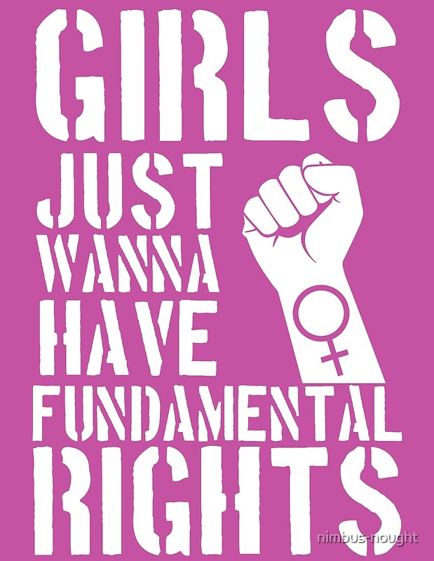 """Girls just wanna have fundamental rights."" Posters by ..."