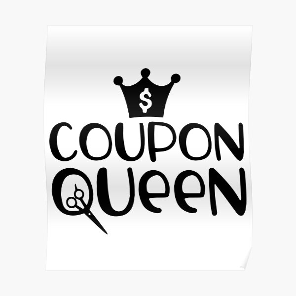Funny Coupon Queen Shopaholic Couponing Mom Shopping Diva Poster