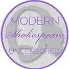 Circle Logo for Modern Shakespeare Uncensored by msupodcast