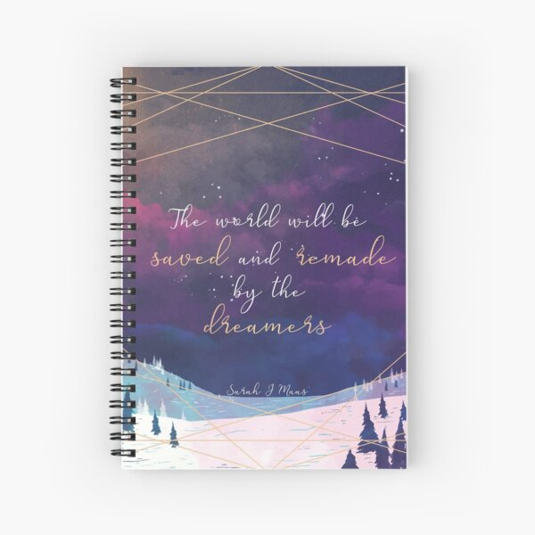 The World will be saved and remade by the dreamers Quote Spiral Notebook