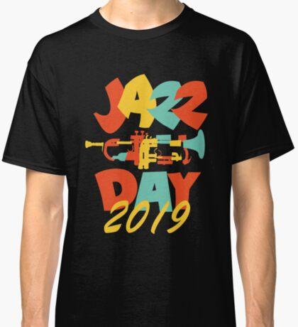 International Jazz Day 2019 - Fancy Fresh Style Classic T-Shirt