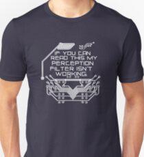 My perception filter isn't working Unisex T-Shirt