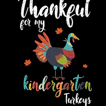 Thankful Kindergarten Turkeys Teacher Thanksgiving by kieranight