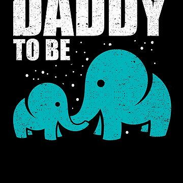 Daddy To Be Elephant Dad Father Pregnancy Baby Love by kieranight