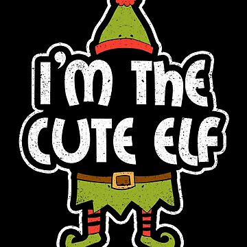 I'm The Cute Elf Christmas Family Party Costume by kieranight