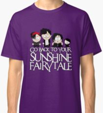 Go back to your sunshine fairy tale  Classic T-Shirt