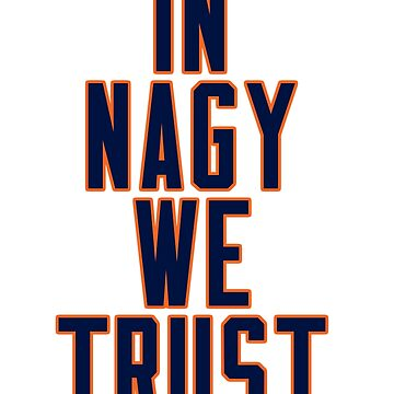 Matt Nagy In Nagy We Trust by TyroDesign