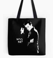 Miss me? Tote Bag
