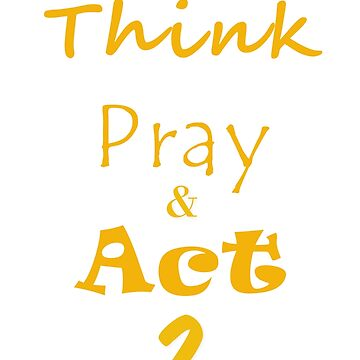 Success = Think, Pray, & Act 2 T-Shirt by jackmanlana