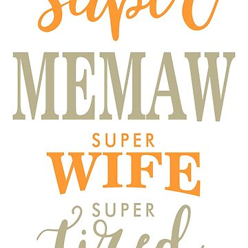 Super Memaw by cidolopez