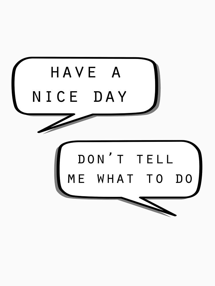 """""""Que tengas un buen día"""" """"No me digas qué hacer"""" de MayaTauber"""