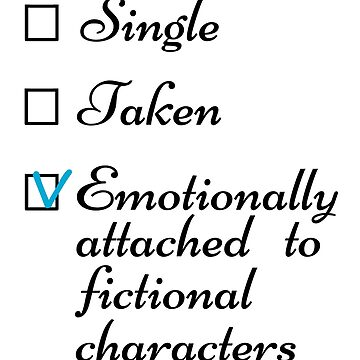 single - taken - EMOTIONALLY ATTACHED TO FICTIONAL CHARACTERS #2 by FandomizedRose