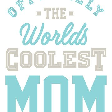 Coolest Mom by cidolopez