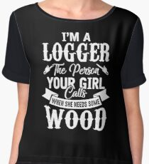 Funny Lumberjack Shirt Im Logger Your Girl Calls for Wood Lumberjack Logger lumberjack logger woodworking woodland red black check forest wood trees saw Chiffon Top