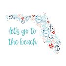 Let's Go To The Beach, Florida Nautical Design by JordynAlison