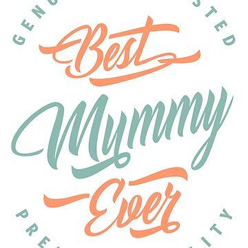 Best Mummy Ever by cidolopez