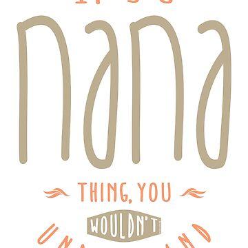 It's a Nana Thing by cidolopez
