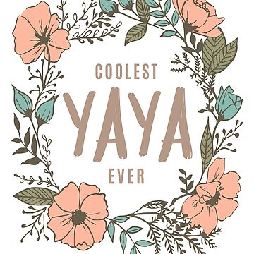 Coolest Yaya Ever by cidolopez