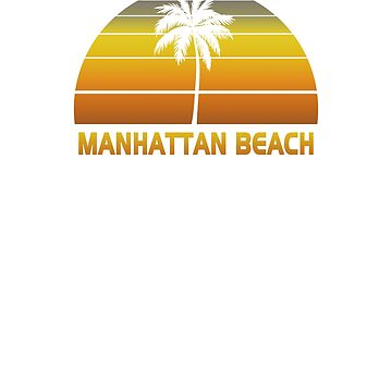 Vintage Manhattan Beach Beach Palm Tree Sunset Cool Family Vacation Souvenir by hlcaldwell