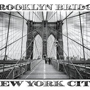 Brooklyn Bridge New York City (black & white with text on white) by RayW