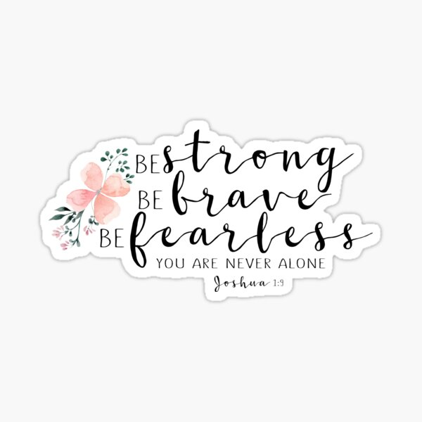 Bible Verse - Strong, Brave, Fearless Sticker
