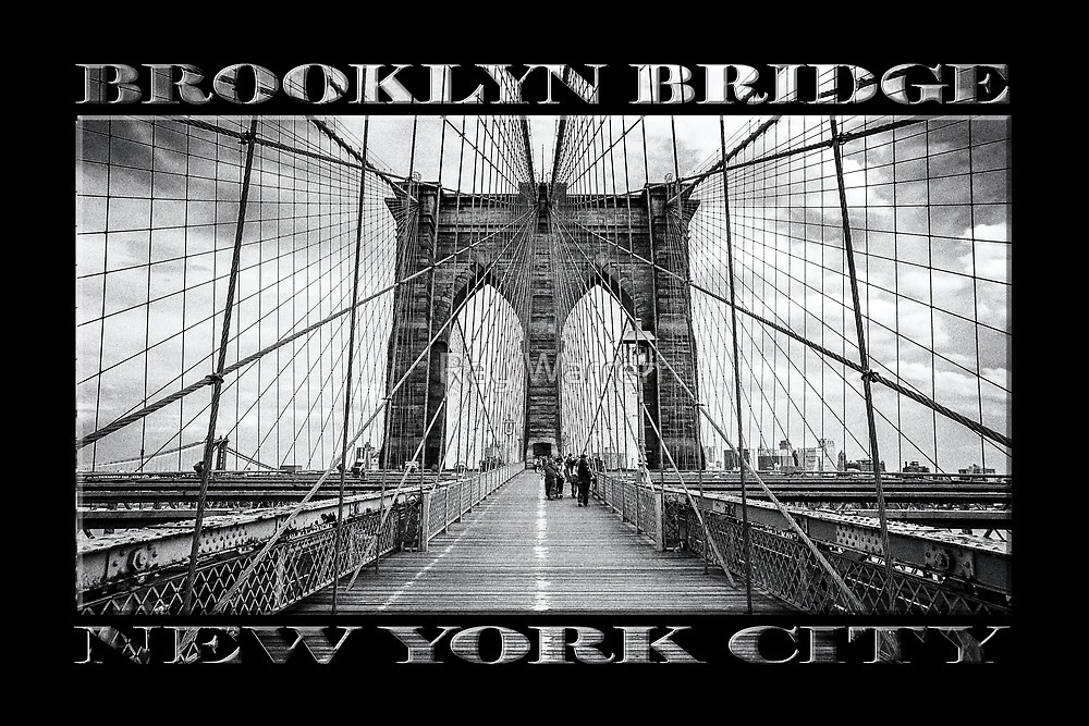 Brooklyn Bridge New York City (black & white with text on black) by Ray Warren