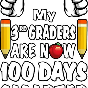 My 3rd Graders Are Now 100 Days Smarter, Teacher School Party by magiktees