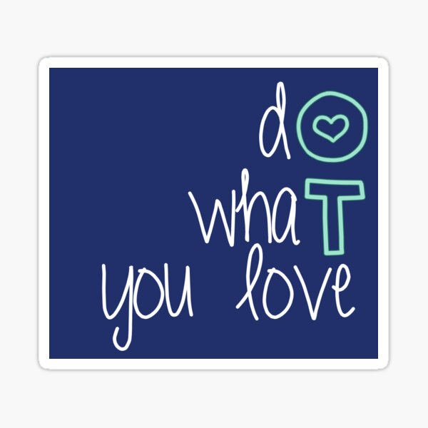 Haz lo que amas- OT Pegatina