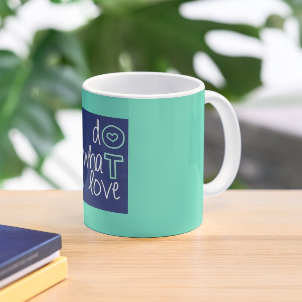 Do what you love- OT Mug