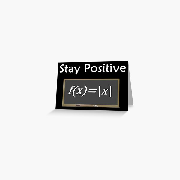 Maths. Stay Positive Greeting Card